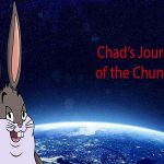 """Chad""""s Journey of the Chungus"""